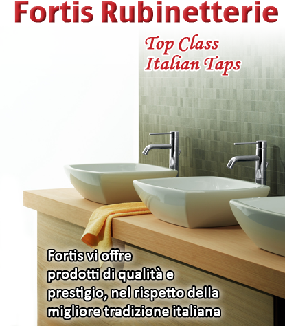 Fortis rubinetterie, first class italian taps